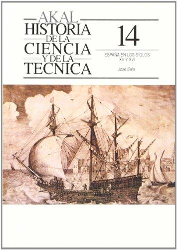 9788476007730: España en los siglos XV y XVI (Historia de la ciencia y la técnica)