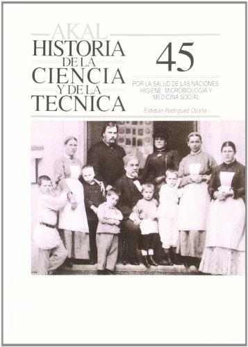9788476009871: Por la salud de las Naciones. Higiene. Microbiología y medicina social (Historia de la ciencia y la técnica)