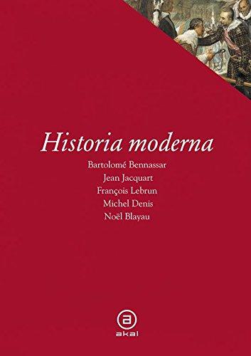 Historia moderna: B. Bennassar; N. Blayau; M. Denis; J. Jacquart; F. Lebrun