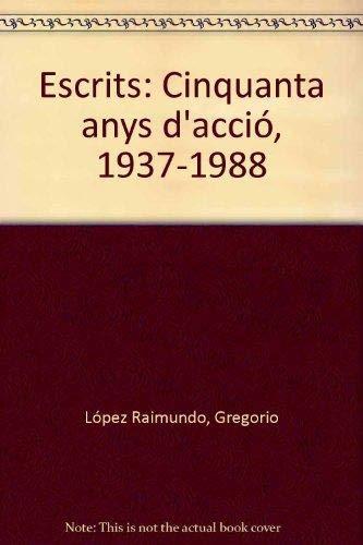 9788476092552: Escrits: Cinquanta anys d'acció, 1937-1988