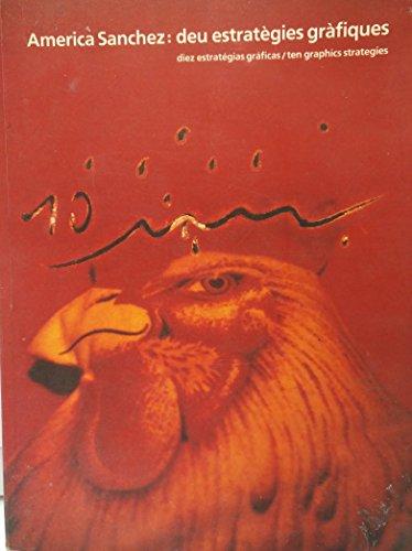 9788476094280: América Sánchez: Deu estratègies gràfiques = ten graphics strategies : Palau de la Virreina Barcelona 11.4-2.6 1991 (Spanish Edition)