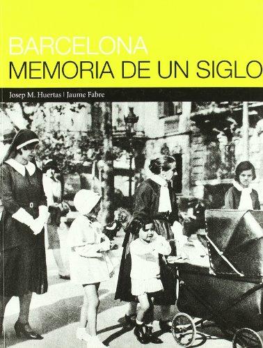 9788476097502: BARCELONA MEMORIA DE UN SIGLO