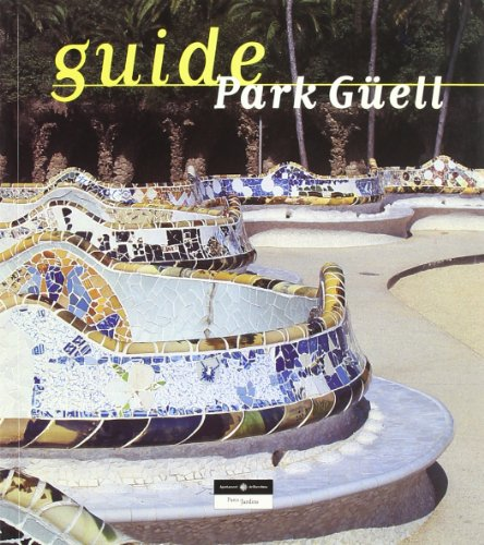 Guide Park Guell: AA.VV
