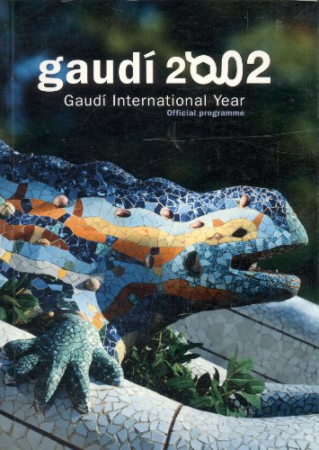 Gaudi 2002 : Gaudi International Year - Official Programme: ART}