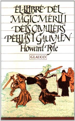 9788476120255: El llibre del màgic Merlí i dels cavallers Pel·liàs i Gauvain (L'Arcà)