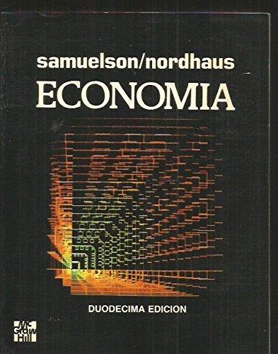 ECONOMÍA. 12ª edición. Traducción de Luis Toharia: SAMUELSON, Paul A