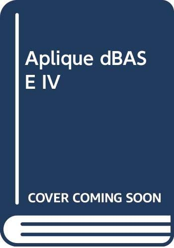 9788476153628: Aplique dBASE IV (Spanish Edition)