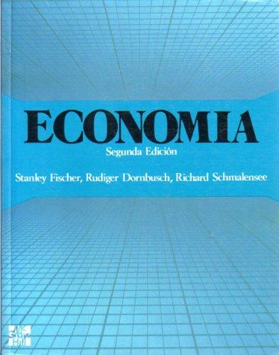 Economia (Spanish Edition) (8476153708) by Stanley Fischer; Rudiger Dornbusch; Richard Schmalensee