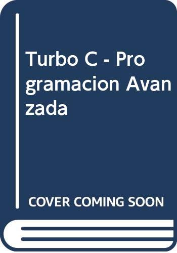 Turbo C - Programacion Avanzada (Spanish Edition) (8476155085) by Herbert Schildt