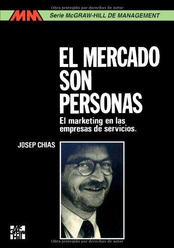 El mercado son personas.El marketing en las: Chias,Josep