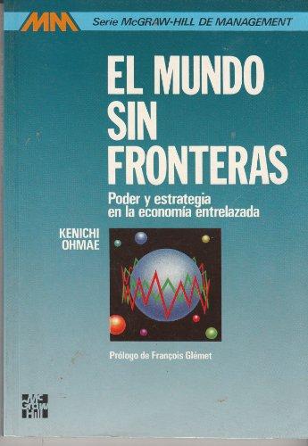 9788476157336: El Mundo Sin Fronteras: poder y estrategia en la ecomía entrelazada (Spanish Edition)