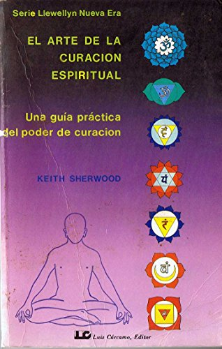 9788476270264: El Arte de La Curacion Espiritual