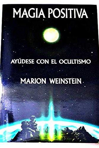 9788476270660: Magia Positiva - Ayudese Con El Ocultismo (Spanish Edition)
