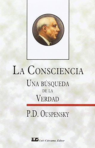 9788476270776: La Conciencia Una Busqueda de La Verdad (Spanish Edition)