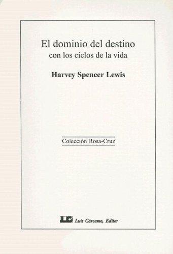 9788476270950: El Dominio del Destino Con los Ciclos de la Vida (Coleccion Rosa-Cruz) (Spanish Edition)