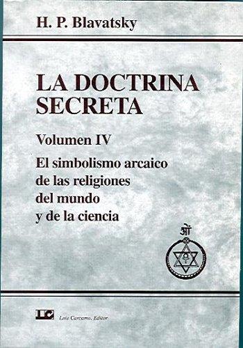 9788476271155: La Doctrina Secreta, Vol. 4: El Simbolismo Arcaico de las Religiones del Mundo y de la Ciencia (Spanish Edition)