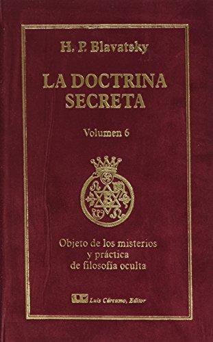 9788476271568: La Doctrina Secreta. Tomo VI: Objetos de los misterios y prßctica de la filosofÝa oculta