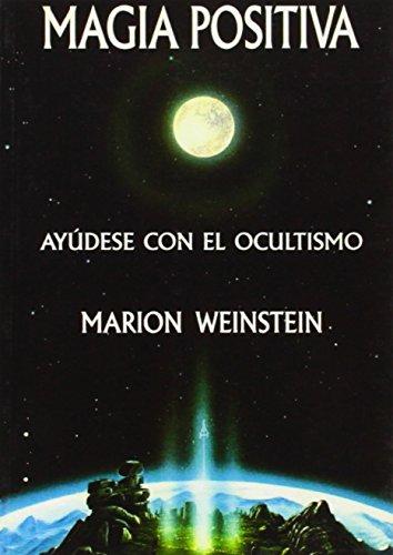 9788476271681: MAGIA POSITIVA: AYUDESE CON EL OCULTISMO