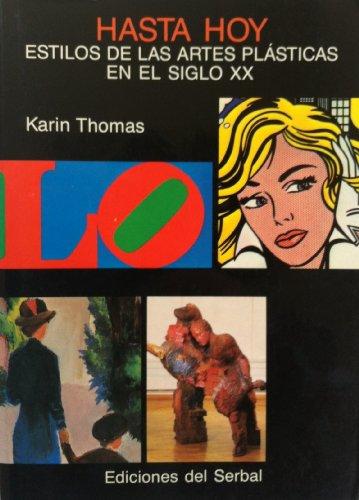 9788476280416: Hasta hoy : estilos de las artes plasticas en el siglo XX