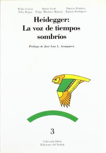 9788476280744: Heidegger: La voz de tiempos sombríos (Colección Delos) (Spanish Edition)