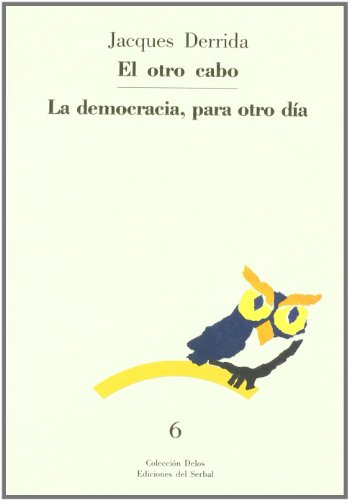 9788476280867: El otro cabo: La democracia, para otro día (Delos)