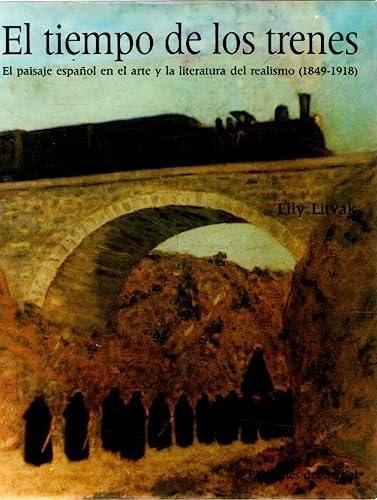 9788476280904: El tiempo de los trenes: El paisaje español en el arte y la literatura del realismo (1849-1918) (Viajes, países, culturas) (Spanish Edition)
