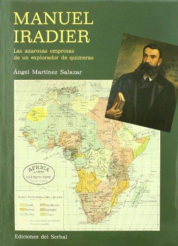 9788476281062: Manuel Iradier: Las azarosas empresas de un explorador de quimeras (Otras obras- Libros del buen andar)