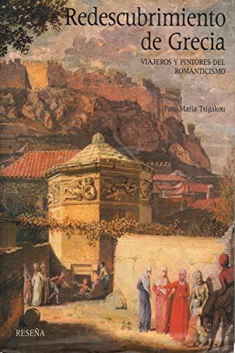 9788476281246: Redescubrimiento de Grecia : viajeros y pintores del romanticismo