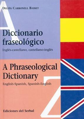 9788476281406: Diccionario fraseológico Inglés-castellano: A Phraseological Dictionary English-Spanish, Spanish-English (Lexicografía)