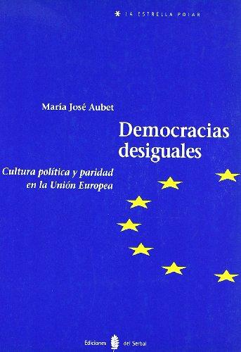 9788476281543: Democracias desiguales: Cultura política y paridad en la Unión Europea (La estrella polar)