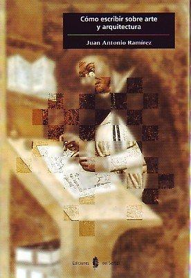 9788476281710: Como Escribir Sobre Arte y Arquitectura (Spanish Edition)
