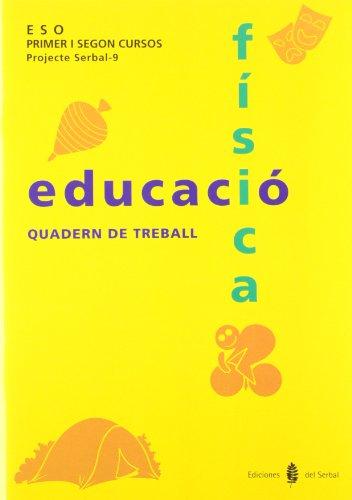 9788476281765: Serbal-9. Educació física. Primer i segon cursos. Quadern de treball (Educació i llibre escolar. Català)