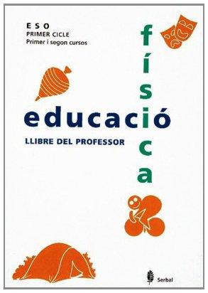 9788476281789: Serbal-10. Educació física. Primer i segon cursos. Llibre del professor (Educació i llibre escolar. Català)