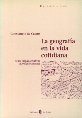 9788476281994: La geografía en la vida cotidiana: De los mapas cognitivos al prejuicio regional (La estrella polar)