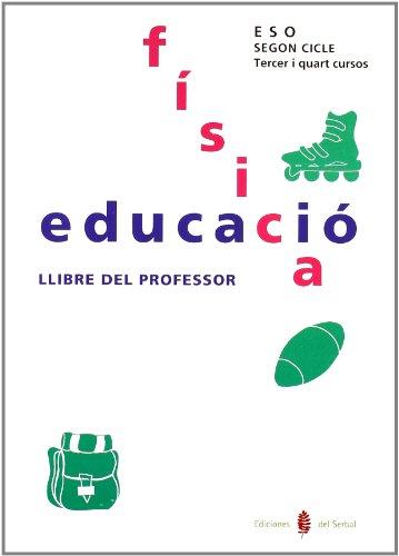 9788476282038: Serbal-13. Educació Física. Tercer I Quart Cursos. Llibre Del Professor