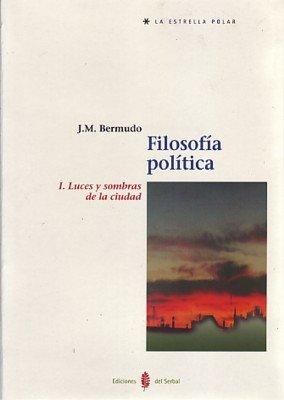 9788476283387: Filosofía política. Tomo I: Luces y sombras de la ciudad (La estrella polar)