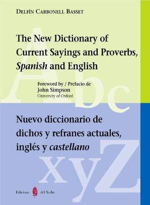 9788476283479: Nuevo diccionario de dichos y refranes actuales. Inglés y castellano: The New Dictionary of Current Sayings and Proverbs Spanish and English (Lexicografía)
