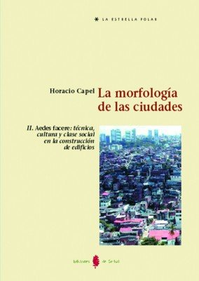 9788476283554: La Morfologia de las Ciudades vol 02: Aedes Facere: Tecnica, cu Ltura y Clase Social en la Construccion de Edificios