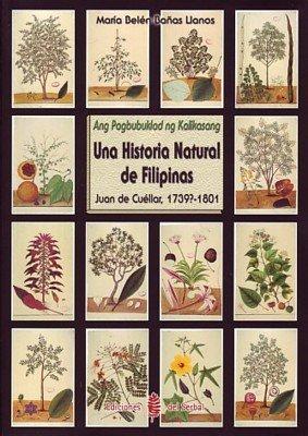 9788476283691: Una historia natural de filipinas: Juan de Cuellar, 1739?-1801 = Ang Pagbubuklad ng kalikasang (Spanish Edition)