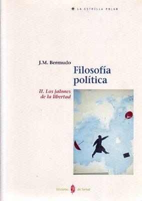 9788476283738: Filosofía política. Tomo II: Los jalones de la libertad (La estrella polar)