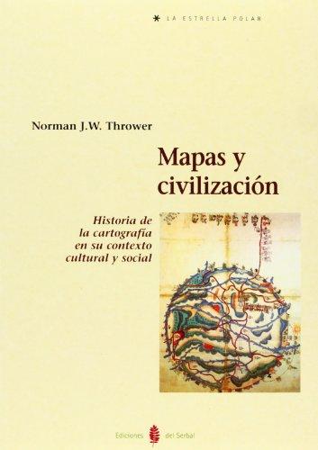 9788476283844: Mapas y civilización : historia de la cartografía en su contexto cultural y social