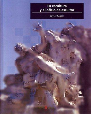 9788476284131: La escultura y el oficio de escultor (Cultura artística)
