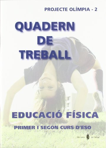 Projecte Olimpia, educació física, 1 ESO. Quadern: Jesús Ariño Laviña,
