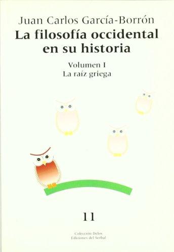 9788476284544: La filosofía occidental en su historia. Tomo I: La raíz griega (Delos)