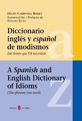 9788476284667: Diccionario inglés y español de modismos: A Spanish and English Dictionary of Idioms (Lexicografía)