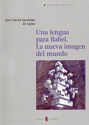 9788476284841: Una lengua para Babel: La nueva imagen del mundo (La estrella polar)