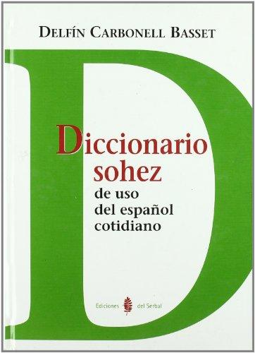 9788476284988: Diccionario Sohez De Uso Del Español Cotidiano