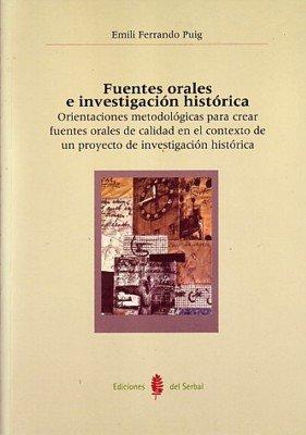 9788476285008: Fuentes Orales E Investigacion Historica