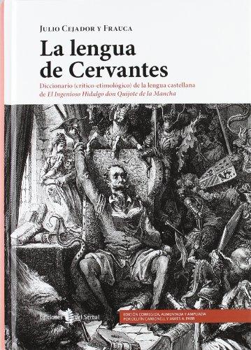 9788476286272: La lengua de Cervantes: Diccionario (Crítico-etimológico) de la lengua castellana de el ingenioso hidalgo Don Quijote de la Mancha (Lexicografía)