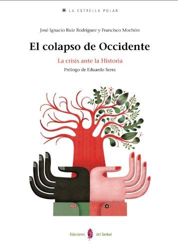 El colapso de Occidente (Paperback): Francisco Mochón Morcillo,